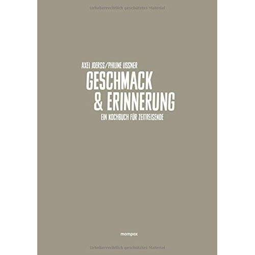 Axel Joerß - Geschmack und Erinnerung: Ein Kochbuch für Zeitreisende - Preis vom 24.02.2021 06:00:20 h