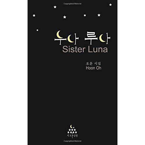 Hoon Oh - Sister Luna: Korean Poetry(Korean Edition) - Preis vom 21.10.2020 04:49:09 h