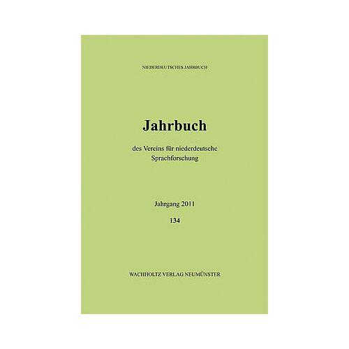 Verein für niederdeutsche Sprachforschung - Niederdeutsches Jahrbuch. Jahrbuch des Vereins für niederdeutsche Sprachforschung / Niederdeutsches Jahrbuch 2010 - Preis vom 05.09.2020 04:49:05 h