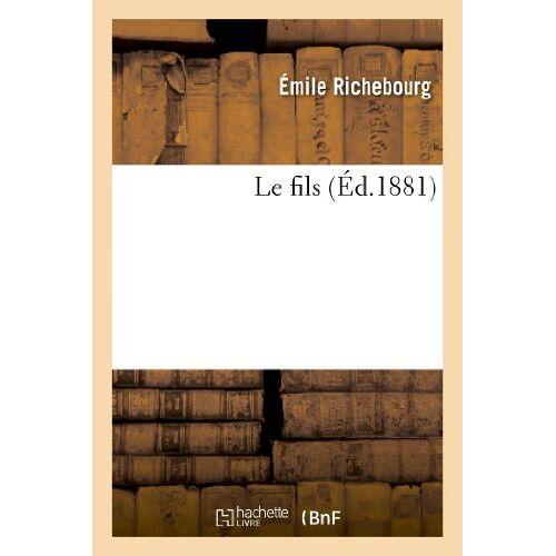 Richebourg-E - Richebourg-E: Fils (�d.1881) (Litterature) - Preis vom 18.04.2021 04:52:10 h