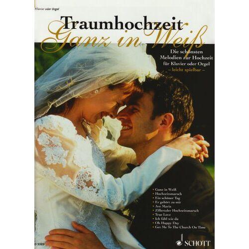 Wolfgang Wierzyk - Traumhochzeit - Ganz in Weiß: Die schönsten Melodien zur Hochzeit. Klavier oder Orgel (ohne Pedal). - Preis vom 14.04.2021 04:53:30 h