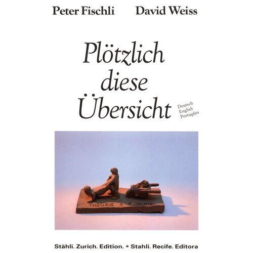 Peter Fischli - Plötzlich diese Übersicht: Plotzlich Diese Ubersicht - Preis vom 28.02.2021 06:03:40 h