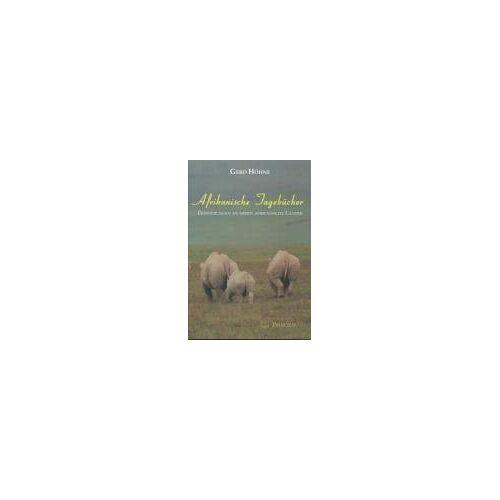 Gerd Höhne - Afrikanische Tagebücher: Erinnerungen an sieben afrikanische Länder - Preis vom 10.09.2020 04:46:56 h