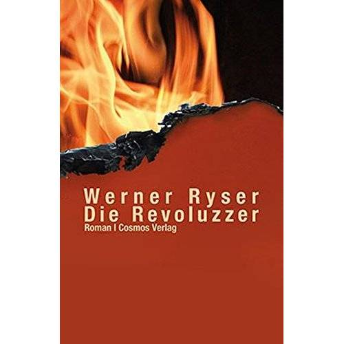 Werner Ryser - Die Revoluzzer: Roman - Preis vom 21.10.2020 04:49:09 h