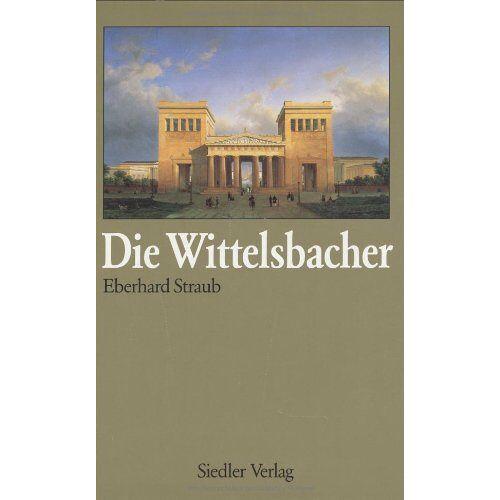 Eberhard Straub - Die Wittelsbacher - Preis vom 14.04.2021 04:53:30 h