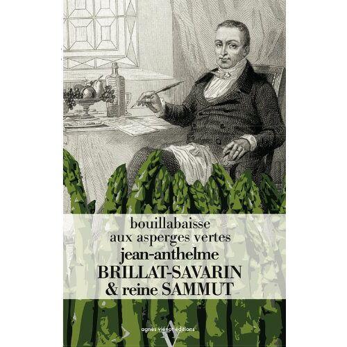 Jean-Anthelme Brillat-Savarin - Bouillabaisse aux asperges vertes - Preis vom 20.10.2020 04:55:35 h