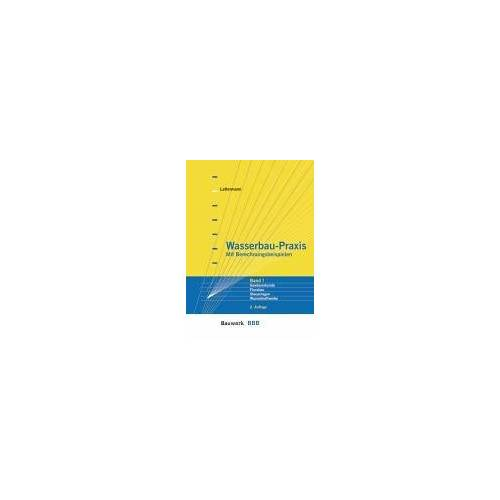 Eberhard Lattermann - Wasserbau-Praxis 1: Gewässerkunde, Flußbau, Stauanlagen, Wasserkraftwerke - Preis vom 09.05.2021 04:52:39 h