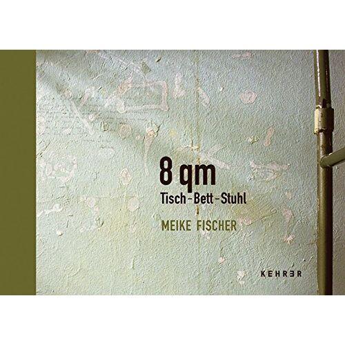 Marc Peschke - Meike Fischer - 8 qm Tisch-Bett-Stuhl - Preis vom 28.02.2021 06:03:40 h