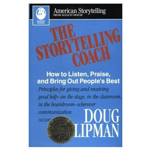 Doug Lipman - The Storytelling Coach: How to Listen, Praise, and Bring Out People's Best (American Storytelling) - Preis vom 22.10.2020 04:52:23 h