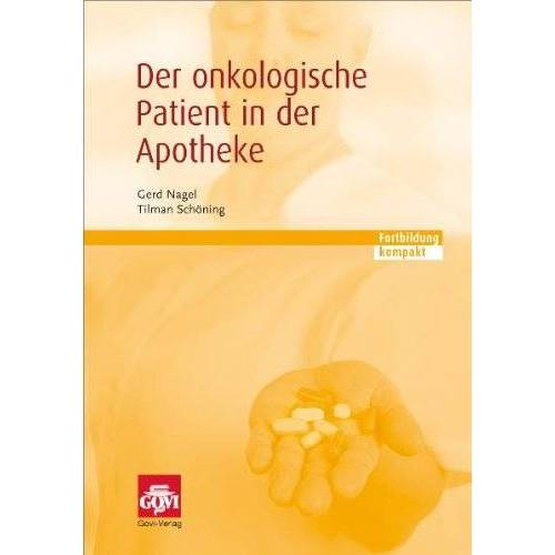 Gerd Nagel - Der onkologische Patient in der Apotheke - Preis vom 10.05.2021 04:48:42 h