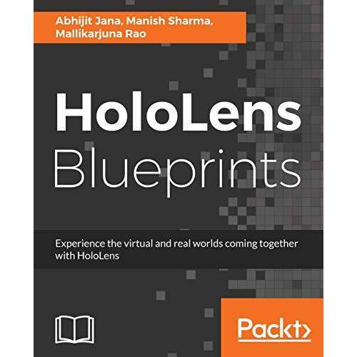 Abhijit Jana - HoloLens Blueprints: Build immersive AR and Mixed Reality Applications (English Edition) - Preis vom 18.04.2021 04:52:10 h