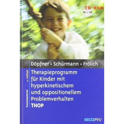 Manfred Döpfner - Therapieprogramm für Kinder mit hyperkinetischem und oppositionellem Problemverhalten THOP: Mit CD-ROM: Materialien für die klinische Praxis - Preis vom 24.02.2021 06:00:20 h