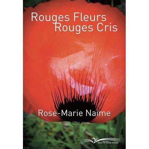 NAIME Rose-Marie - ROUGES FLEURS ROUGES CRIS - Preis vom 20.10.2020 04:55:35 h