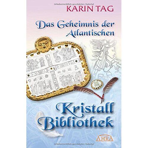 Karin Tag - Das Geheimnis der Atlantischen Kristallbibliothek - Preis vom 31.10.2020 05:52:16 h