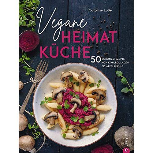 Caroline Loße - Vegane Heimatküche: 50 Lieblingsrezepte von Kohlrouladen bis Apfelküchle - Preis vom 20.01.2021 06:06:08 h