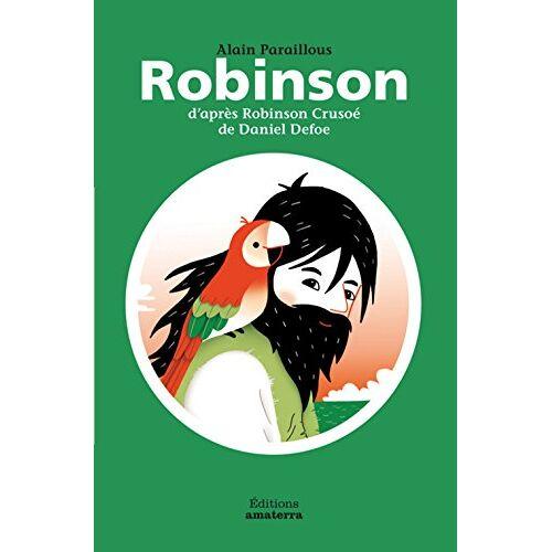 Alain Paraillous - Robinson D'Apr's Robinson Cruso' de Daniel Defoe - Preis vom 07.04.2020 04:55:49 h