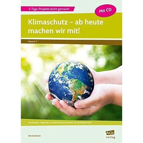 Renate Becker - Klimaschutz - ab heute machen wir mit!: Wochenplan, Tagespläne und alle Arbeitsmaterialien für die Projektwoche (5. bis 7. Klasse) (5-Tage-Projekte leicht gemacht) - Preis vom 24.01.2021 06:07:55 h