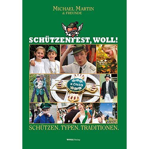 Michael Martin - Schützenfest, woll!: Schützen. Typen.Traditionen. - Preis vom 16.05.2021 04:43:40 h