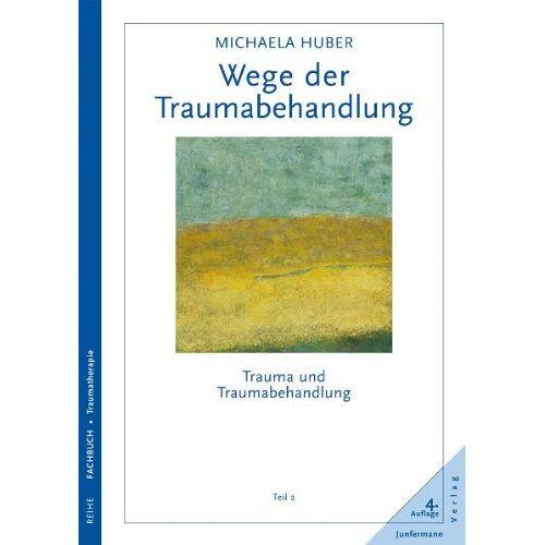 Michaela Huber - Trauma und Traumabehandlung 2. Wege der Traumabehandlung - Preis vom 02.07.2020 04:56:47 h