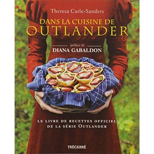 Carle-Sanders Theres - Dans la cuisine de Outlander. Le livre de recettes officiel de la série Outlander - Preis vom 26.03.2020 05:53:05 h