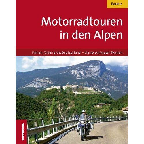 Tappeiner Verlag - Motorradtouren in den Alpen - Band 2 - Preis vom 13.10.2019 05:04:03 h