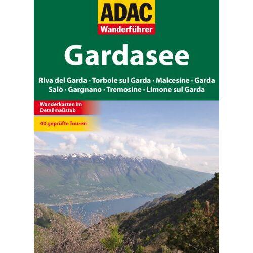 - ADAC Wanderführer Gardasee: Riva del Garda, Torbole sul Garda, Malcesine, Garda, Salò, Gargnano, Tremosine, Limone sul Garda - Preis vom 20.10.2020 04:55:35 h