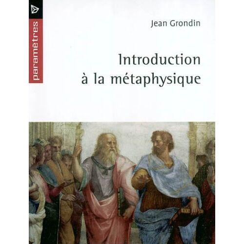 Jean Grondin - Introduction à la métaphysique - Preis vom 14.05.2021 04:51:20 h