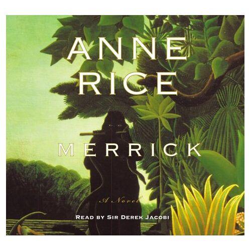 Anne Rice - Merrick (Anne Rice) - Preis vom 19.04.2021 04:48:35 h