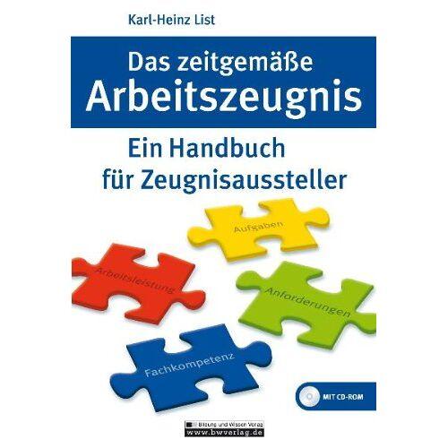 List, Karl H - Das zeitgemäße Arbeitszeugnis: Ein Handbuch für Zeugnisaussteller - Preis vom 25.02.2021 06:08:03 h