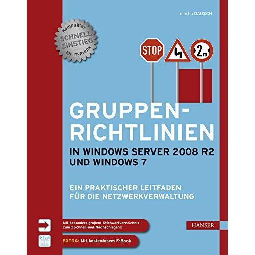 Martin Dausch - Gruppenrichtlinien in Windows Server 2008 R2 und Windows 7: Ein praktischer Leitfaden für die Netzwerkverwaltung - Preis vom 11.05.2021 04:49:30 h