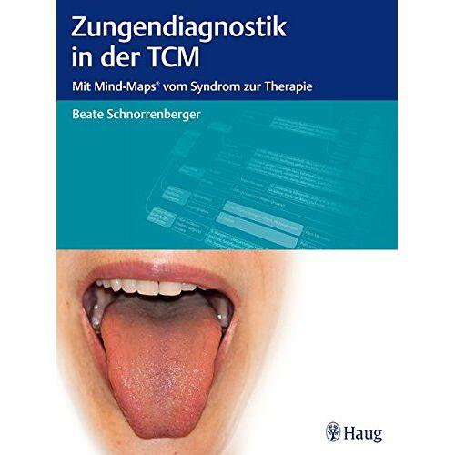 Beate Schnorrenberger - Zungendiagnostik in der TCM: Mit Mind-Maps vom Syndrom zur Therapie - Preis vom 11.05.2021 04:49:30 h