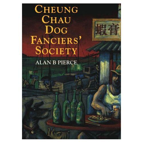 Pierce, Alan B. - Cheung Chau Dog Fanciers' Society - Preis vom 26.11.2020 05:59:25 h