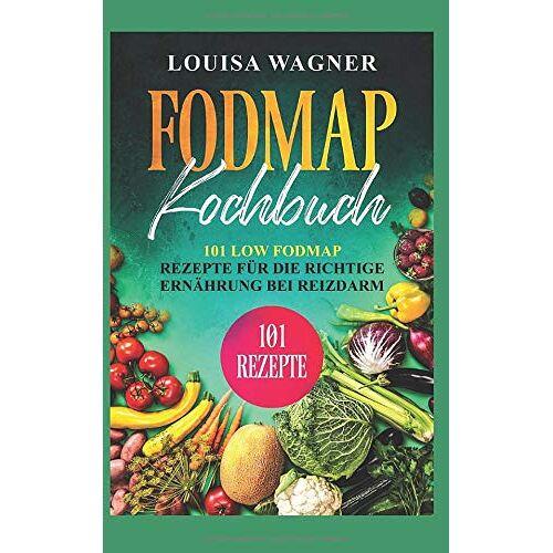 Louisa Wagner - FODMAP Kochbuch: 101 Low FODMAP Rezepte für die richtige Ernährung bei Reizdarm. FODMAP Reizdarm/FODMAP Diät/Reizdarm Ernährung - Preis vom 15.05.2021 04:43:31 h