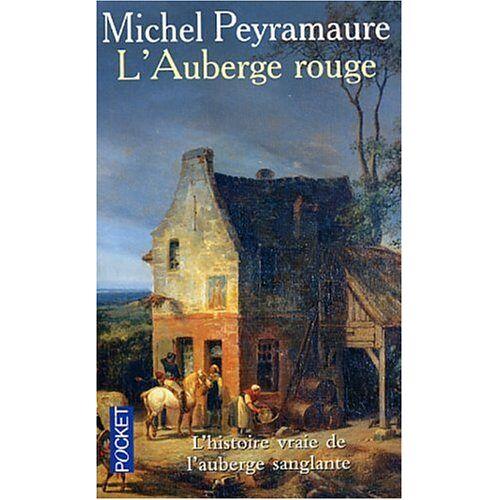 Michel Peyramaure - L'Auberge rouge : L'Enigme de Peyrebeille, 1833 - Preis vom 18.10.2020 04:52:00 h