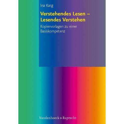 Ina Karg - Verstehendes Lesen Lesendes Verstehen - Preis vom 08.05.2020 05:02:42 h