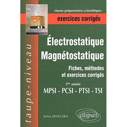 Sylvie Devillard - Electrostatique et magnétostatique 1re année MPSI-PTSI-PCSI-TSI : Fiches, méthodes et exercices corrigés (TAUPE NIVEAU) - Preis vom 08.04.2021 04:50:19 h