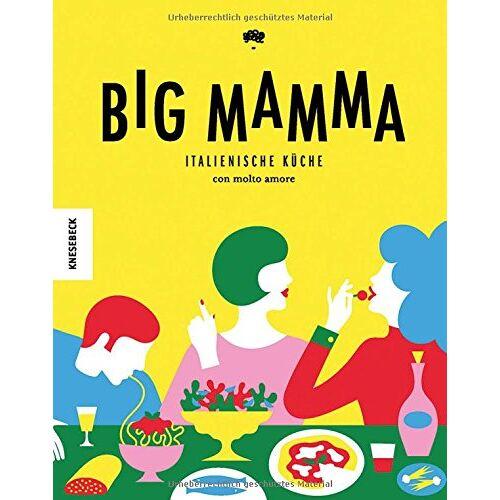 Tigrane Seydoux - Big Mamma: Italienische Rezepte con molto amore (Kochbuch italienisch,jung, modern, Pizza, Pasta) - Preis vom 19.10.2020 04:51:53 h