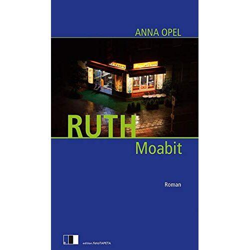 Anna Opel - RUTH: Moabit - Preis vom 09.04.2021 04:50:04 h