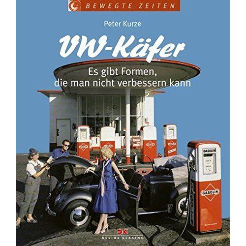 Peter Kurze - VW Käfer: Es gibt Formen, die man nicht verbessern kann - Preis vom 30.09.2020 04:49:21 h