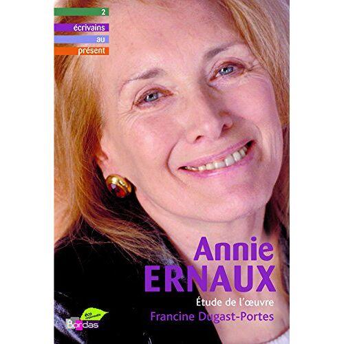 Francine Dugast-Portes - Annie Ernaux : Etude de l'oeuvre - Preis vom 12.05.2021 04:50:50 h