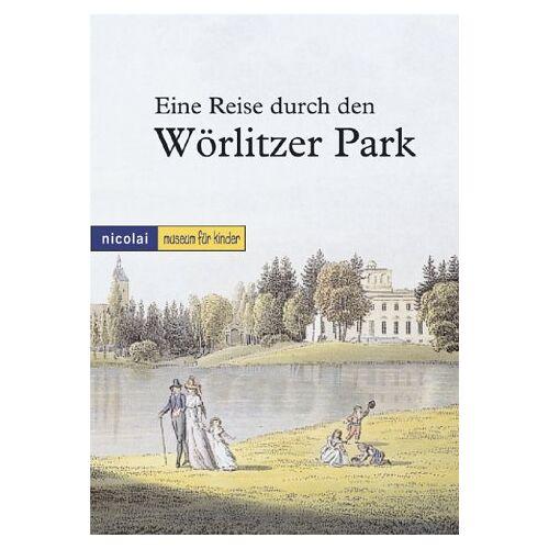 Katharina Bechler - Der Wörlitzer Park - Preis vom 05.09.2020 04:49:05 h