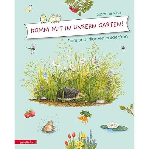 Susanne Riha - Komm mit in unsern Garten!: Tiere und Pflanzen entdecken - Preis vom 20.10.2020 04:55:35 h