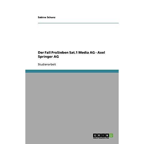 Sabine Schanz - Der Fall ProSieben Sat.1 Media AG - Axel Springer AG - Preis vom 06.05.2021 04:54:26 h