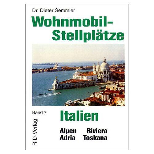 Dieter Semmler - Wohnmobil-Stellplätze, Bd.7, Italien - Preis vom 20.10.2020 04:55:35 h
