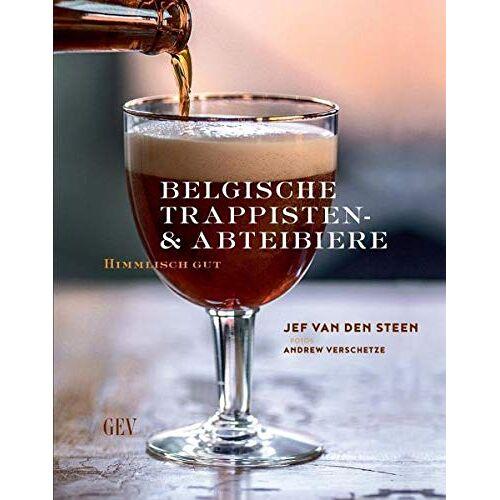 Jef Van den Steen - Belgische Trappisten- und Abteibiere: Himmlisch gut - Preis vom 20.10.2020 04:55:35 h