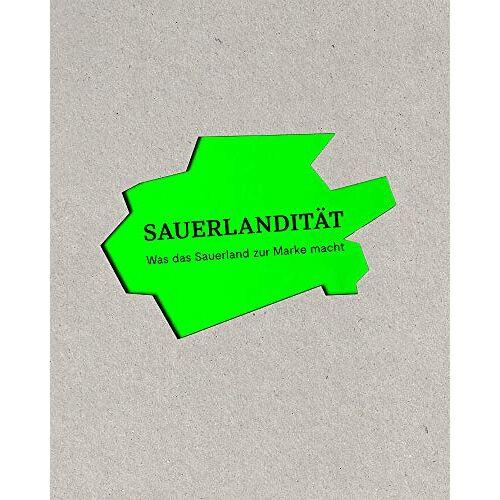 Sauerland Initiativ e.V. - SAUERLANDITÄT: Was das Sauerland zur Marke macht - Preis vom 18.04.2021 04:52:10 h