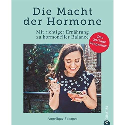 Angelique Panagos - Ernährung Hormone: Die Macht der Hormone. Mit richtiger Ernährung zu hormoneller Balance. In sechs Schritten zum hormonellen Gleichgewicht. Hormone natürlich regulieren. - Preis vom 24.02.2021 06:00:20 h