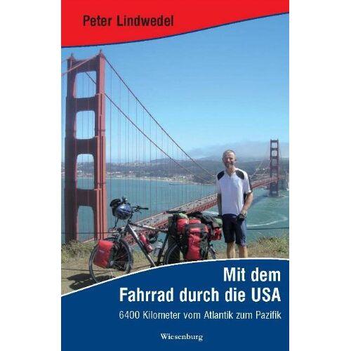 Peter Lindwedel - Mit dem Fahrrad durch die USA: 6400 Kilometer vom Atlantik zum Pazifik - Preis vom 27.02.2021 06:04:24 h