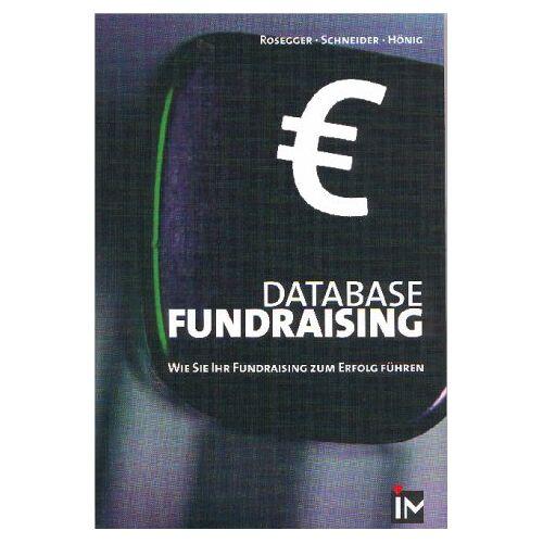 Hans Rosegger - Database Fundraising. Wie Sie Ihr Fundraising zum Erfolg führen. - Preis vom 01.03.2021 06:00:22 h