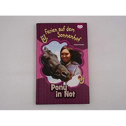 Andrea Wandel - Ferien auf dem Sonnenhof - Pony in Not - Preis vom 13.05.2021 04:51:36 h